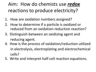 Aim:  How do chemists use  redox reactions to  produce  electricity?