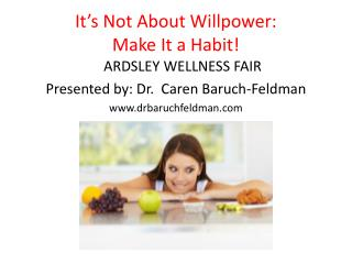 It�s Not About Willpower:  Make It a Habit!