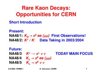 Rare Kaon Decays: Opportunities for CERN