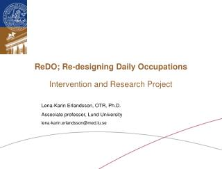 ReDO; Re-designing Daily Occupations  Intervention and Research Project