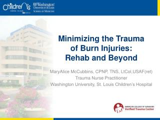 Minimizing the Trauma of Burn Injuries:  Rehab and Beyond