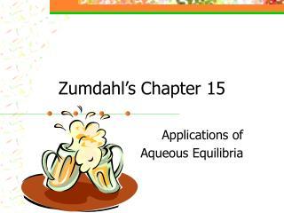 Zumdahl s Chapter 15