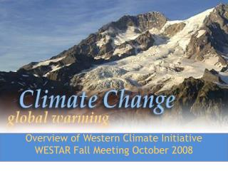Overview of Western Climate Initiative WESTAR Fall  Meeting October  2008