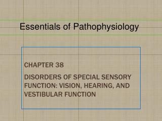 Chapter  38 Disorders of Special Sensory  Function: Vision, Hearing, and Vestibular Function