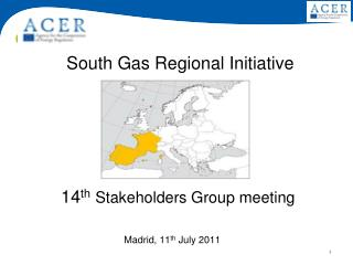 South Gas Regional Initiative  14 th Stakeholders Group meeting