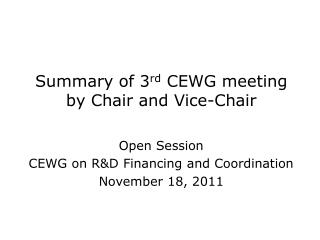 Summary of 3 rd  CEWG meeting by Chair and Vice-Chair