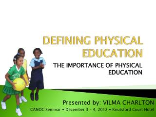 DEFINING PHYSICAL EDUCATION