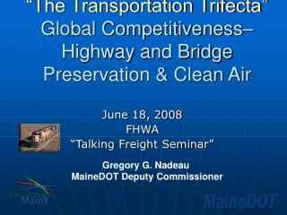 �The Transportation Trifecta� Global Competitiveness� Highway and Bridge Preservation & Clean Air