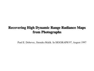 Recovering High Dynamic Range Radiance Maps from Photographs