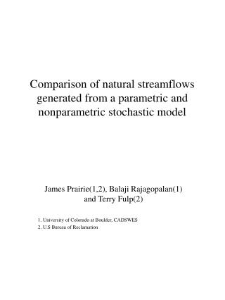 Comparison of natural streamflows generated from a parametric and nonparametric stochastic model
