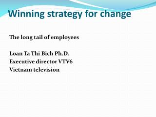 Winning strategy for change