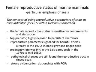 Female reproductive status of marine mammals  -particular emphasis of seals