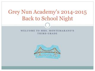 Grey Nun Academy's  2014-2015  Back to School Night
