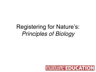 Registering for Nature's:  Principles of Biology