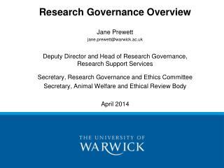 Research Governance Overview Jane Prewett jane.prewett@warwick.ac.uk