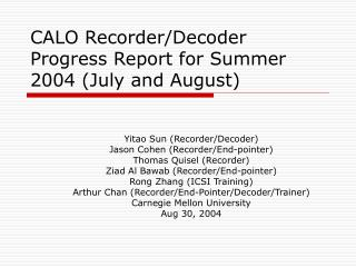 CALO Recorder/Decoder Progress Report for Summer 2004 (July and August)