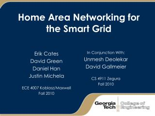 Home Area Networking for the Smart Grid