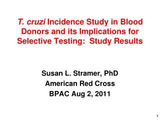 Susan L. Stramer, PhD American Red Cross BPAC Aug 2, 2011