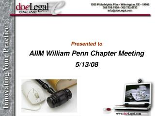 Presented to  AIIM William Penn Chapter Meeting 5/13/08