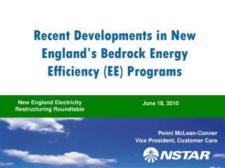 Recent Developments in New England's Bedrock Energy Efficiency (EE) Programs