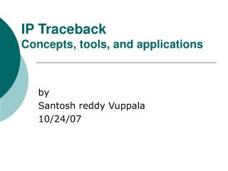 IP Traceback Concepts, tools, and applications