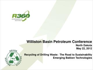 Williston Basin Petroleum Conference  North Dakota May 22, 2012
