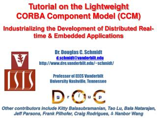 Tutorial on the Lightweight CORBA Component Model CCM  Industrializing the Development of Distributed Real-time  Embedde