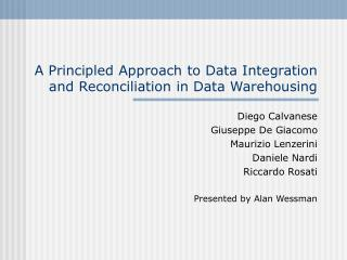 A Principled Approach to Data Integration and Reconciliation in Data Warehousing