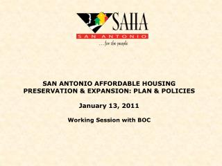 I.    SAHA'S MISSION AND AFFORDABLE HOUSING PRESERVATION &         EXPANSION PLANNING PROCESS