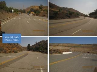 Views of neat, internal roads.