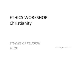 ETHICS WORKSHOP Christianity