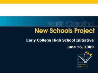 Early College High School Initiative June 16, 2009