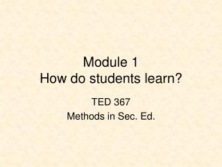 Module 1 How do students learn?