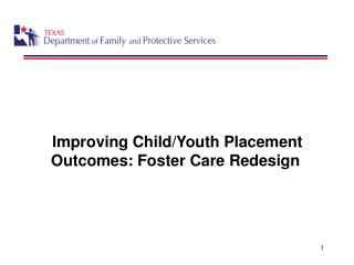 Improving Child/Youth Placement Outcomes: Foster Care Redesign