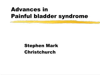 Advances in  Painful bladder syndrome