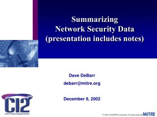 Summarizing Network Security Data (presentation includes notes)