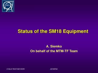 Status of the SM18 Equipment