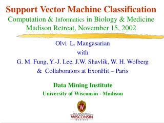 Olvi  L. Mangasarian with G. M. Fung, Y.-J. Lee, J.W. Shavlik, W. H. Wolberg