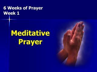 6 Weeks of Prayer Week 1