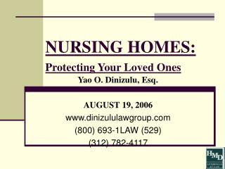 NURSING HOMES:   Protecting Your Loved Ones