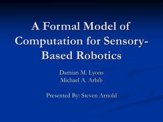 A Formal Model of Computation for Sensory-Based Robotics