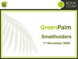 Green Palm Smallholders 1 st  November 2009