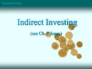 Indirect Investing (see Ch.  3 Jones)