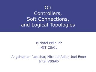 On  Controllers,  Soft Connections,  and Logical Topologies