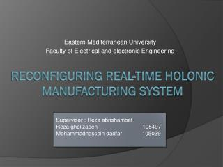 Reconfiguring Real-time  Holonic  Manufacturing System