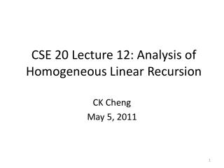 CSE 20 Lecture 12: Analysis of  Homogeneous Linear  Recursion