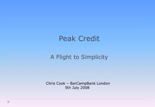 Peak Credit A Flight to Simplicity