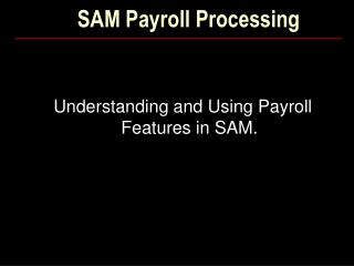 SAM Payroll Processing