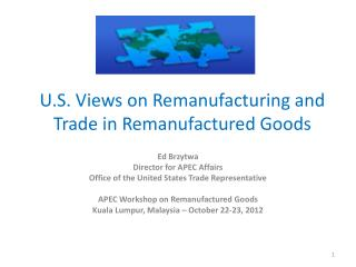 U.S. Views on Remanufacturing and Trade in Remanufactured Goods