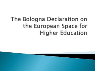 The Bologna Declaration on the European Space for Higher Education